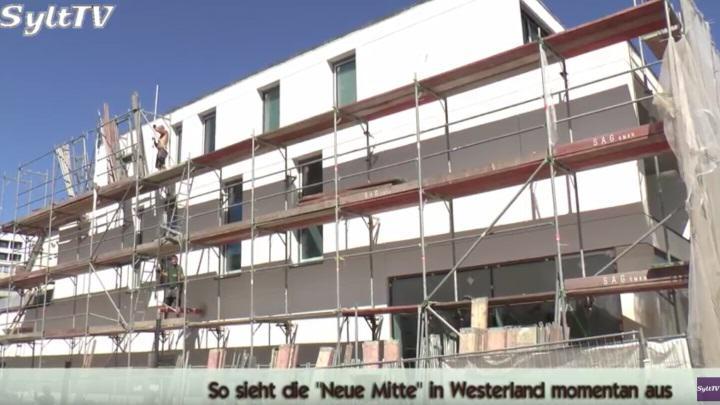 neue mitte in westerland macht gute baufortschritte sylt tv. Black Bedroom Furniture Sets. Home Design Ideas